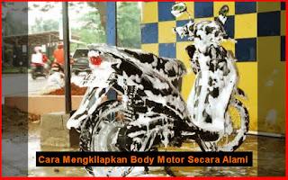 Cara Mengkilapkan Body Motor Secara Alami