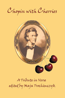 Cover of Chopin with Cherries - Anthology of Poetry by Maja Trochimczyk, 2010