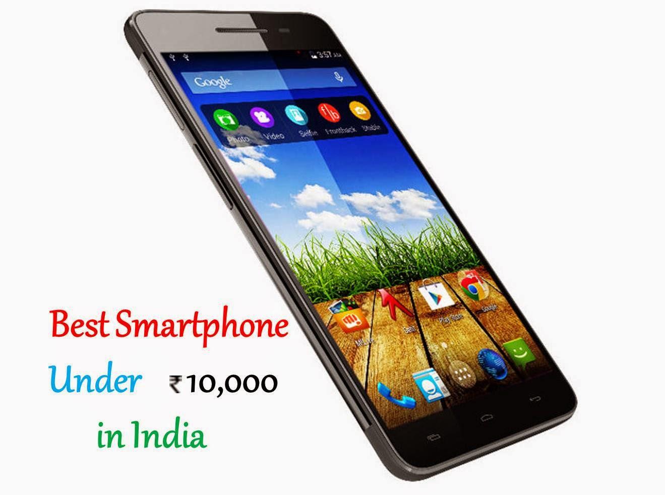 Best Smartphone to buy under 10,000