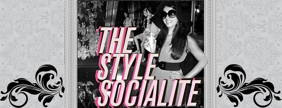 The Style Socialite - A Fashion/Society Blog