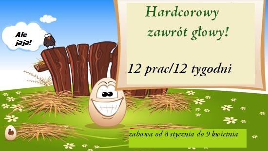 HARDCOROWY ZAWRÓT GŁOWY 12 PRAC/12 TYGODNI
