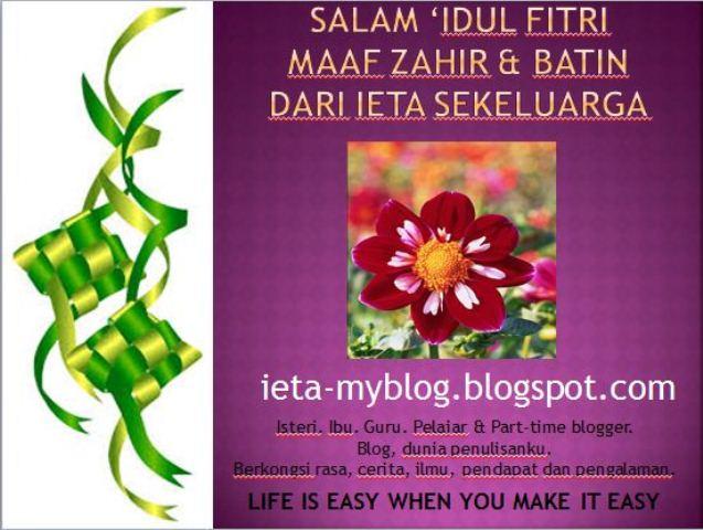 "http://ieta-myblog.blogspot.com/2013/08/siapa-blogger-ieta.html alt""Salam 'Idul Fitri"""