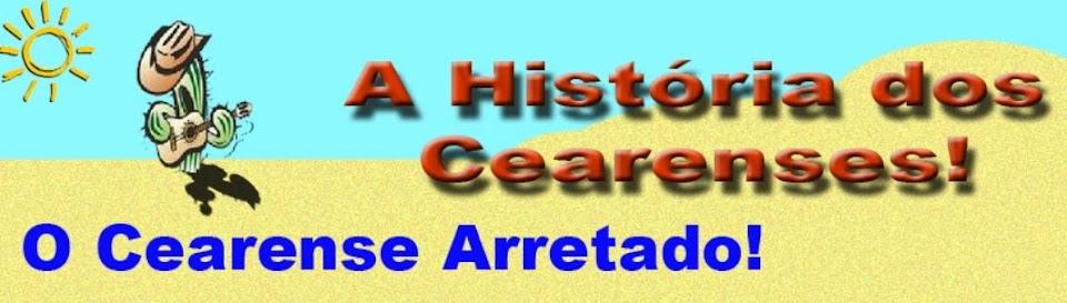 A História dos Cearenses!