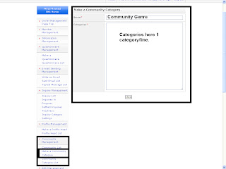 There are already some categories are listed in community and bbs category. (Entertainment, hobbies, culture, Arts, Computers, Internet, Sport, Liesur, study, games, life style, buisness, economy, other.). You can make your own category for community and bbs. Make a Community Category  Type a genre of the category and then type category in categories area.