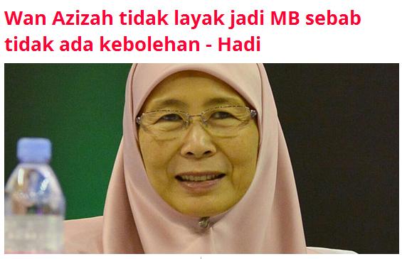 Wan Azizah tidak layak jadi MB kata Haji Hadi Video Inside