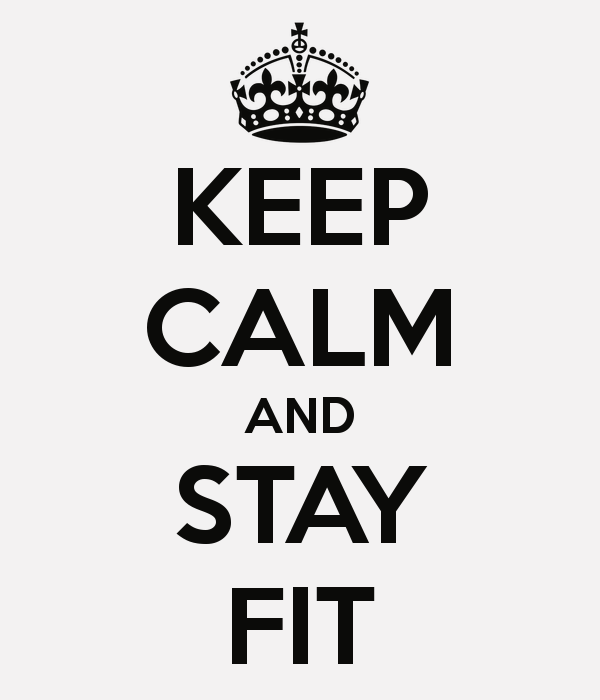 Keep calm and stay fit