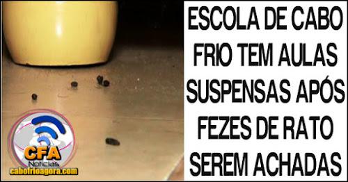 Escola tem aulas suspensas em Cabo Frio após fezes de rato serem achadas.