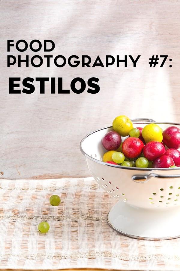 Food Photography #7: Estilos de fotografía culinaria