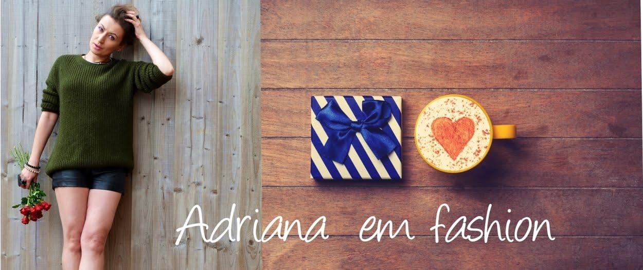 Adriana Em Fashion