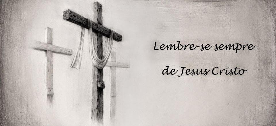 OS 3 ASPECTOS COMO DEVEMOS LEMBRAR DE JESUS