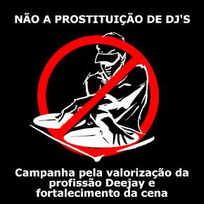 Não a prostituição de Dj's