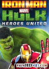 Iron Man And Hulk: Heroes United - Iron Man And Hulk: Heroes United