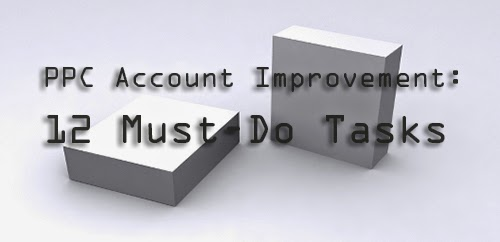 How To Improve our PPC Account: 12 Must-Do Tasks.