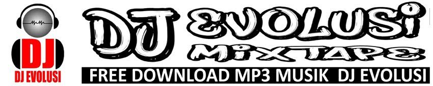 Free Download mp3 DJ Evolusi ( Dugem Nonstop )