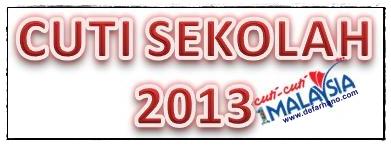 Kalendar Tarikh Cuti Sekolah 2013   Takwim Sesi Persekolahan 2013