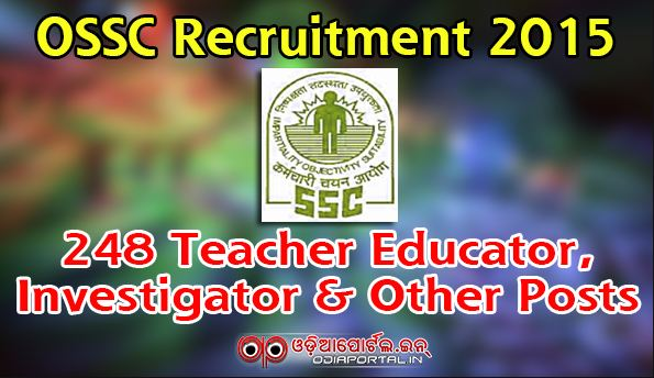 Odisha SSC Recruitment 2015: Apply For 248 Teacher Educator, Investigator & Other Posts Online
