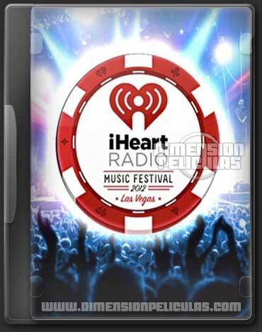 Concierto: iHeartRadio Music Festival (HDTV Inglés) (2012)