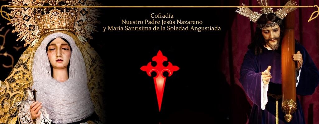 Cofradía de Ntro. Padre Jesús Nazareno y María Stma. de la Soledad Angustiada