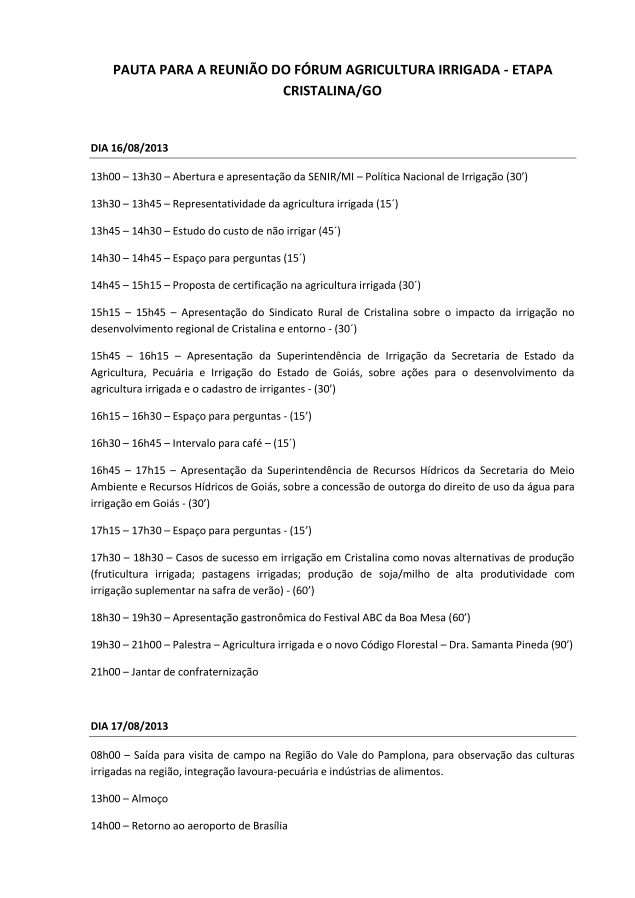 Pauta: 5ª Reunião Ordinária do Fórum Agricultura Irrigada (Etapa Cristalina/GO)