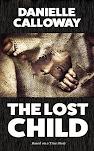 THE LOST CHILD - Danielle Calloway