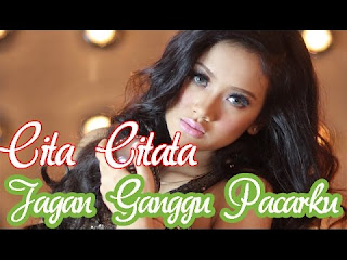 Download Mp3 Cita Citata – Jangan Ganggu Pacarku