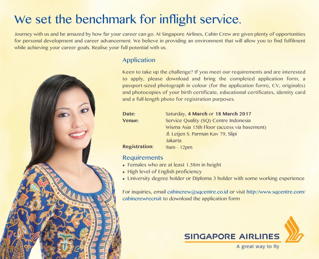 jakarta walk in interview cabin crew singapore airlines air we will be conducting a recruitment exercise in 2017 for cabin crew in jakarta if you meet the following requirements we will be pleased to meet you