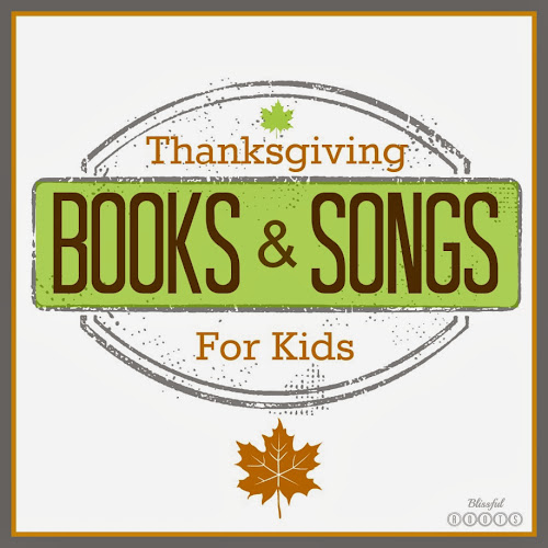 Favorite Thanksgiving Books & Songs For Kids from Blissful Roots