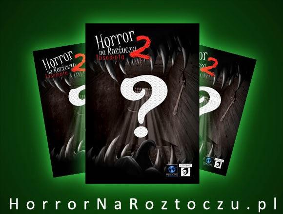 Horror na Roztoczu 2! – Nadchodzi!