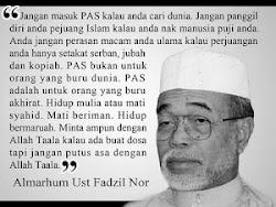 Pesanan Al-marhum Ustaz Fadzil  Nor