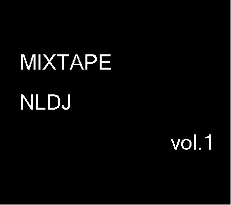 MIXTAPE NLDJ vol.1