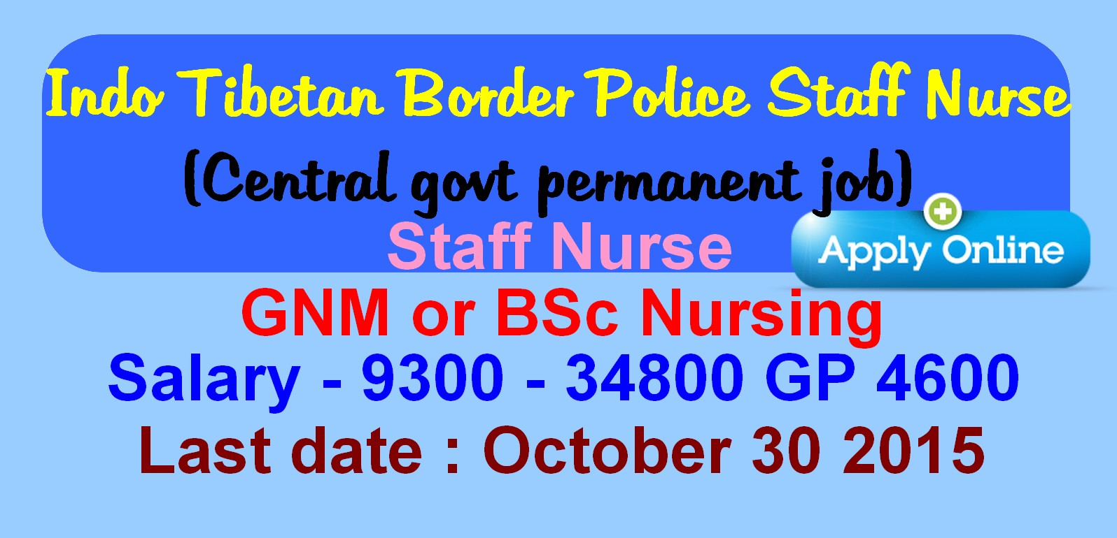 nurses job vacancy indo tibetan border police staff nurse indo tibetan border police staff nurse midwife vacancy 2015 central govt permanent job