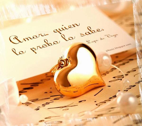 Quien lo probo lo sabe ~ Poema de Lope de Vega  ~ corazón letras