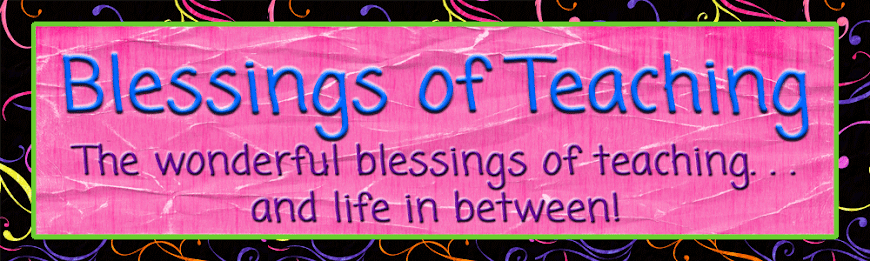 Blessings of Teaching...(and life in between!)