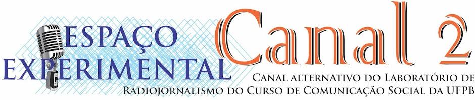 Canal 2 - Espaço Experimental