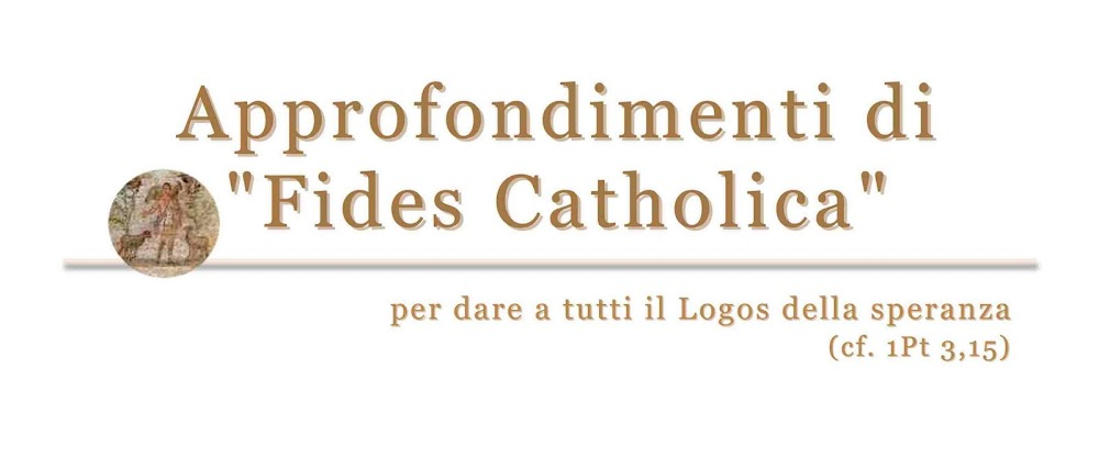 "Approfondimenti di ""Fides Catholica"""