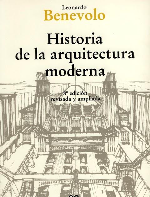 Historia de la arquitectura moderna benevolo leonardo for Historia de la arquitectura moderna