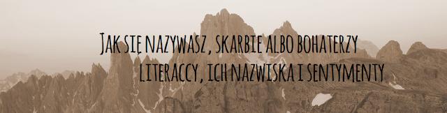 Jak się nazywasz, skarbie albo bohaterzy literaccy, ich nazwiska i sentymenty