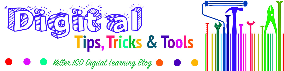 Digital Learning Tips, Tricks and Tools