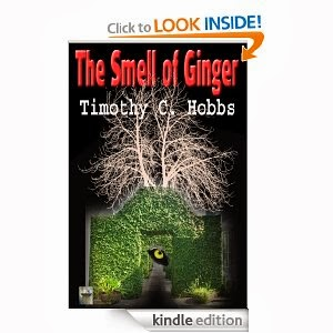 http://www.amazon.com/Smell-Ginger-Timothy-C-Hobbs-ebook/dp/B0097HI65S/