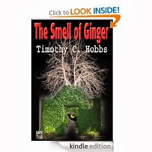 http://www.amazon.com/Smell-Ginger-Timothy-C-Hobbs-ebook/dp/B0097HI65S/
