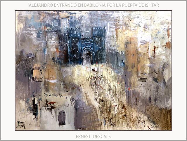 BABILONIA-ALEJANDRO MAGNO-ARTE-PINTURA-PUERTA-ISHTAR-ENTRADA-EJERCITO-GRECIA-MACEDONIA-ARTISTA-PINTOR-ERNEST DESCALS-