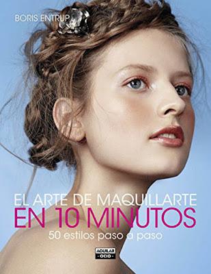 LIBRO - El Arte De Maquillarte En 10 Minutos  Boris Entrup (Aguilar - 17 Marzo 2016)  ESTILO | Edición papel & digital ebook kindle  Comprar en Amazon España