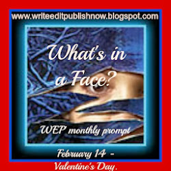 FEBRUARY 14 CHALLENGE - WHAT'S IN A FACE?
