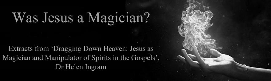 Was Jesus A Magician?