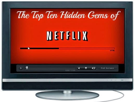The Top Ten Hidden Gems of Netflix