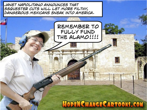 DHS, Napolitano, Immigration, Border, Sequester, hope n' change, hope and change, stilton jarlsberg, obama, obama jokes, alamo