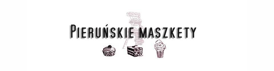 Pieruńskie maszkety - blog kulinarny