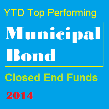 YTD Top Performing Municipal Bond Closed End Funds 2014