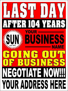 "Red poster with legend ""Last Day"" ""after 104 years"" ""Sun"" ""your business name"" ""going out of business"" ""negotiate now!!!"" ""your address here"""