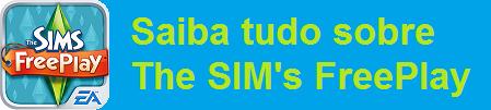 saiba tudo sobre the sims freeplay